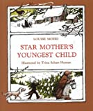 Star Mother's Youngest Child, Louise Moeri, 0395299292