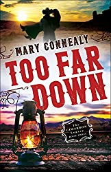 Too Far Down (The Cimarron Legacy Book #3)