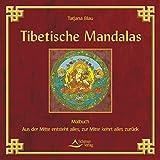 Tibetische Mandalas: Aus der Mitte entsteht alles, zur Mitte kehrt alles zurück. Sonderausgabe