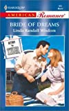 img - for Bride of Dreams (Return to Tyler) (Harlequin American Romance, No. 865) book / textbook / text book