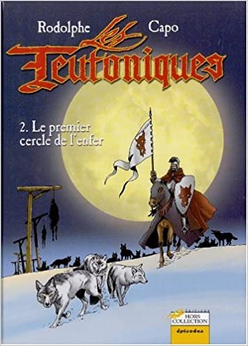 Télécharger en ligne Les Teutoniques Tome 2 : Le premier cercle de l'enfer pdf epub