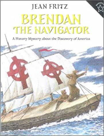 Brendan The Navigator: A History Mystery About The Discovery Of America (Turtleback School & Library Binding Edition)