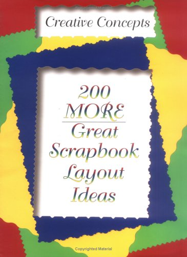 200 More Great Scrapbook Layout Ideas