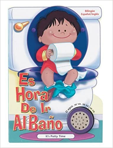 Es Hora De Ir Al Bano: Its Potty Time (Time to Series) (Spanish and English Edition): Inc. Penton Overseas: Amazon.com: Books