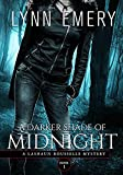 A Darker Shade of Midnight: Book 1 (A LaShaun Rousselle Mystery)