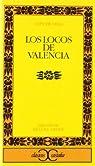 Los locos de Valencia                                                           . par Tropé