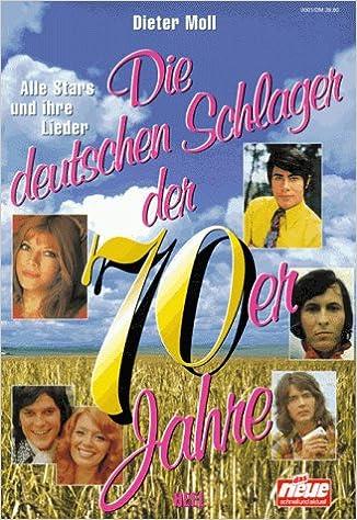 Die Deutschen Schlager Der 70er Jahre Amazon De Moll Dieter Bücher