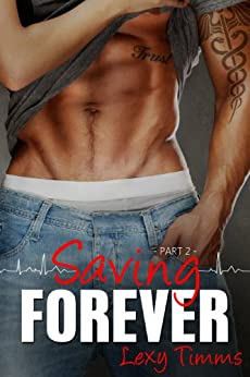 Saving Forever - Part 2: Medical Romance Soap Opera by [Timms, Lexy]