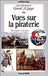 Vues sur la piraterie: Cartes, tableaux, chronologie, bibliographies par Jaeger