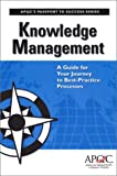 Knowledge Management: A Guide for Your Journey to Best-Practice Processes