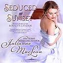 Seduced at Sunset: Pembroke Palace Series, Book 5 Hörbuch von Julianne MacLean Gesprochen von: Rosalyn Landor