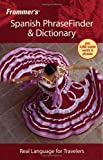 Frommer's Spanish PhraseFinder and Dictionary, Wiley Staff, 0471773301