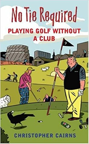 No Tie Required: How the Rich Stole Golf: Playing Golf Without a Club