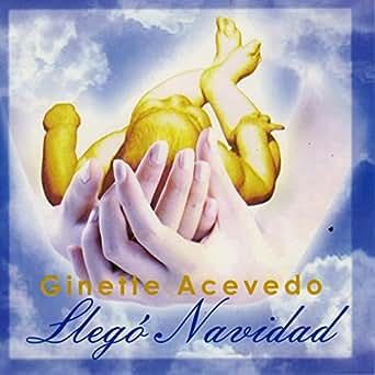 Amazon.com: Llegó Navidad: Ginette Acevedo: MP3 Downloads