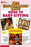 The Baby-Sitters Club Guide to Baby-Sitting, Ann M. Martin, 0590476866