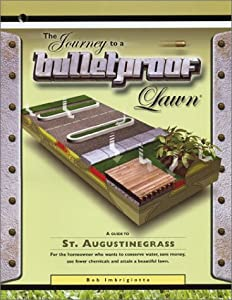 The Journey to a Bulletproof Lawn: A Guide to St. Augustinegrass Bob Imbrigiotta