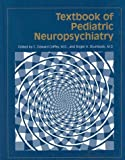 img - for Textbook of Pediatric Neuropsychiatry book / textbook / text book
