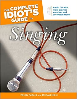 The complete idiot's guide to singing: phyllis fulford.