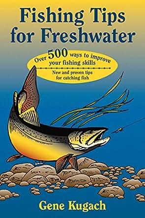Amazon.com: Fishing Tips for Freshwater eBook: Gene Kugach ...