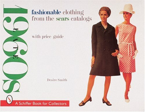 Fashionable Clothing from the Sears Catalogs: Late 1960s
