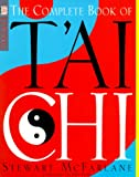 The Complete Book of T'ai Chi, Stewart McFarlane and Tan Hong, 0789442590
