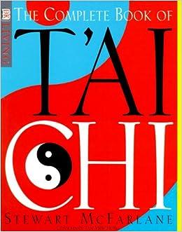 Great The Complete Book Of Tu0027ai Chi (DK Living): Stewart McFarlane, Tan Mew Hong:  0635517042597: Amazon.com: Books