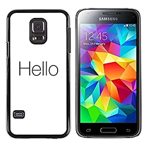 Paccase / SLIM PC / Aliminium Casa Carcasa Funda Case Cover para - Quote Minimalist White Black Text Hi - Samsung Galaxy S5 Mini, SM-G800, NOT S5 REGULAR!