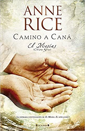 Camino a Cana/ Road to Cana: El Mesias/ Christ the Lord ...