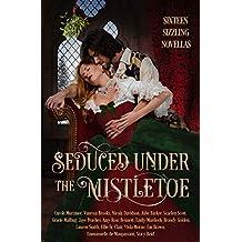 Seduced Under the Mistletoe: 16 Passionate Historical Romances Christmas Anthology Boxed Set