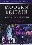Modern Britain, 1750 to the Present (Cambridge History of Britain)