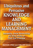 Ubiquitous and Pervasive Knowledge and Learning Management, Miltiadis D. Lytras, 1599044838