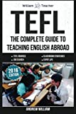 TEFL: The Complete Guide to Teaching English Abroad (2016) (ESL Teaching Series)