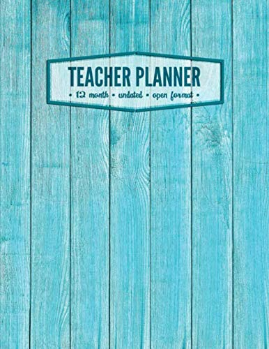 Teacher Planner: Year Month Week Teacher Lesson Planner Organizer | Record book For Teachers Homeschoolers | Undated | Turquoise Wood Panel And Tree Cover -