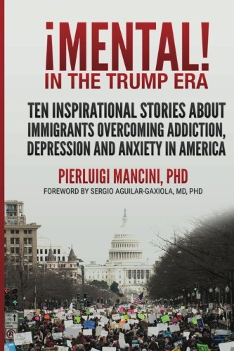 Download iMental!  in the Trump Era: Ten inspirational stories about immigrants overcoming addiction, depression and anxiety in America PDF Text fb2 book