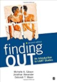 Finding Out : An Introduction to LGBT Studies, Alexander, Jonathan F. and Meem, Deborah T., 1452235287