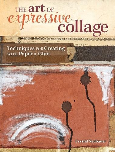 the-art-of-expressive-collage-techniques-for-creating-with-paper-and-glue