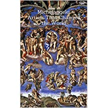 Michelangelo: Artists That Changed the World