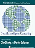 img - for Socially Intelligent Computing (Wired To Connect: Dialogues on Social Intelligence, 3) book / textbook / text book
