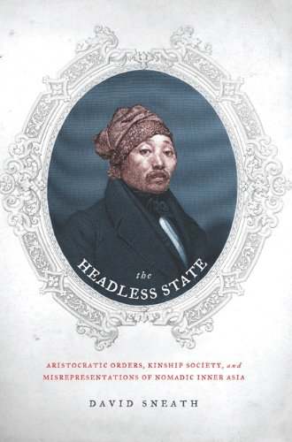 Download The Headless State: Aristocratic Orders, Kinship Society, and Misrepresentations of Nomadic Inner Asia Pdf