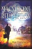 Magnificent Redemption, Marc Little, 1466243007