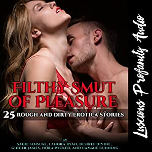 Filthy Smut of Pleasure Audiobook