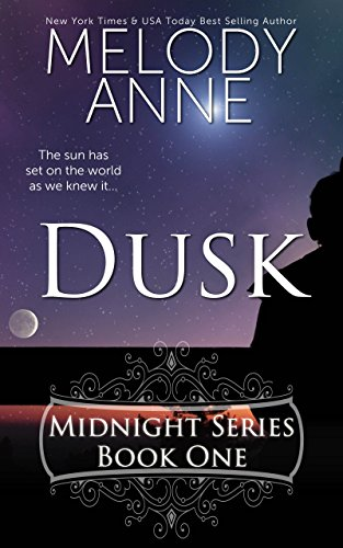 Dusk (Midnight Series, Book One) (Rise of the Dark Angel 1) by [Anne, Melody]