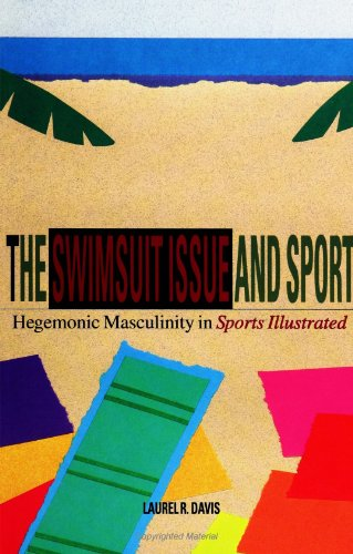 The Swimsuit Issue and Sport: Hegemonic Masculinity and Sports Illustrated (Suny Series on Sport, Culture, and Social Relations) (Suny Series on Sport, Culture, and Social Relations (Paperback))