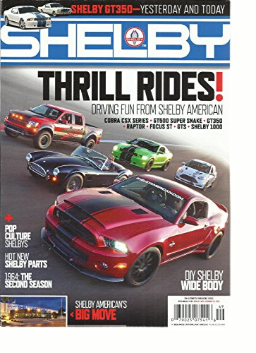 (SHELBY MAGAZINE, 2013 ANNUAL THRILL RIDES ! ( DIY SHELBY WIDE BODY)