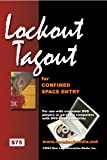 Lockout-Tagout for Confined Space Entry