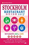 img - for Stockholm Restaurant Guide 2017: Best Rated Restaurants in Stockholm, Sweden - 500 Restaurants, Bars and Caf s recommended for Visitors, 2017 book / textbook / text book