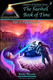 The Saeshell Book of Time Part 3: Paradise Lost, Rusty Biesele, 1470100347