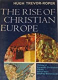 The Rise Of Christian Europe: History Of European Civilization Library General Editor Geoffrey Barraclough
