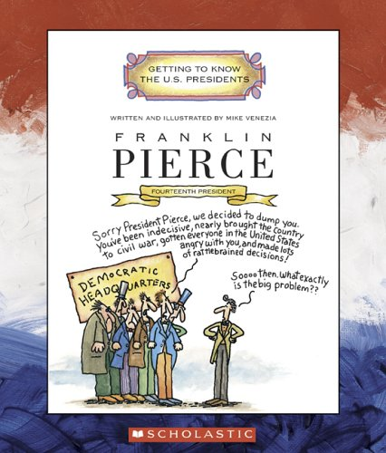 Franklin Pierce: Fourteenth President 1853 - 1857 (Getting to Know the US Presidents)