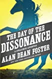 The Day of the Dissonance, Alan Dean Foster, 1497601746